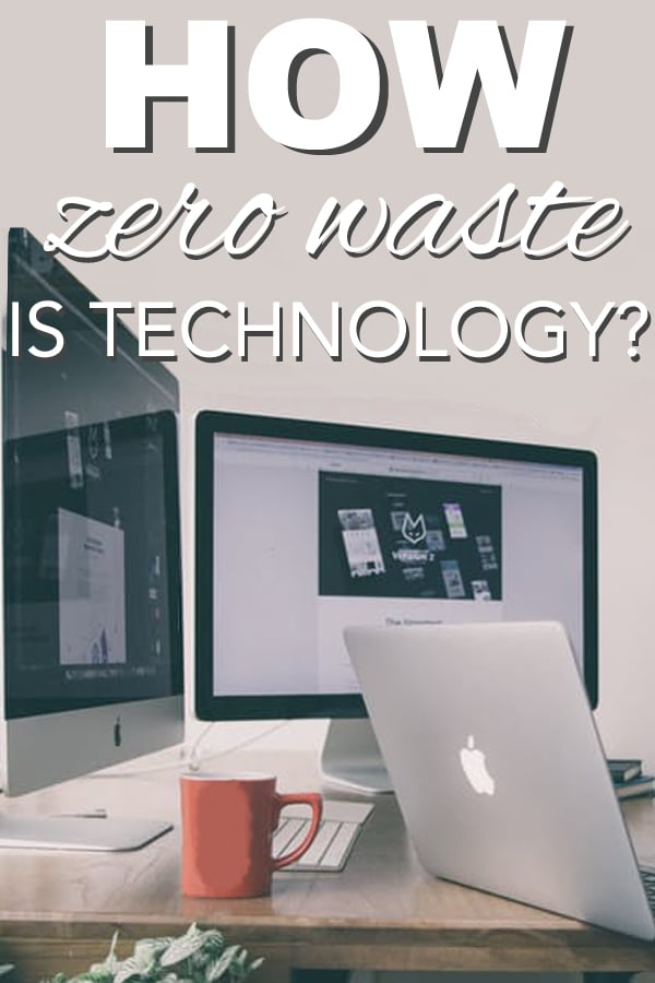 How zero waste is technology? From www.goingzerowaste.com #zerowaste #technology #zerowaste #sustainable #ecofriendly #gogreen