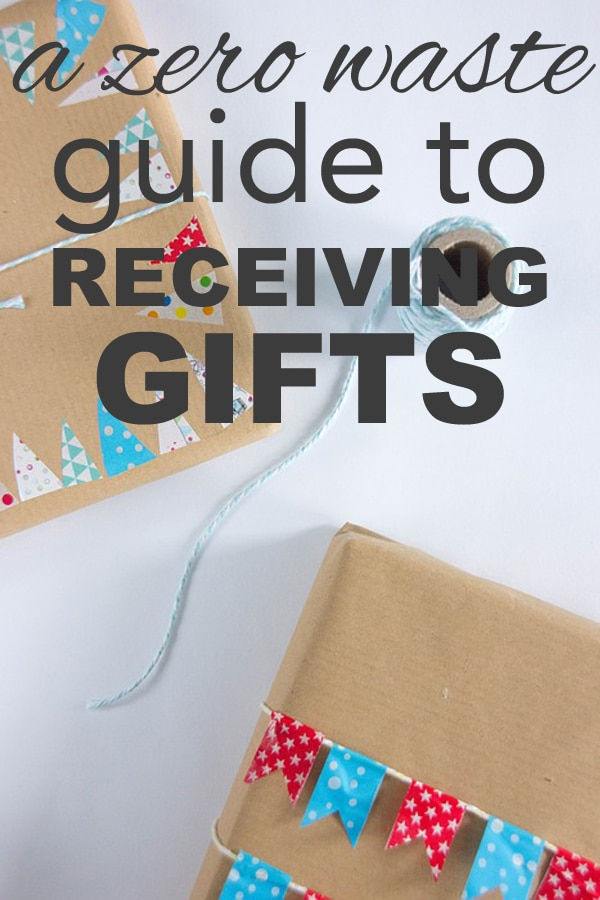 a zero waste guide to receiving gifts from www.goingzerowaste.com #zerowaste #goingzerowaste #receivinggifts #gifting #lowwaste #gifts