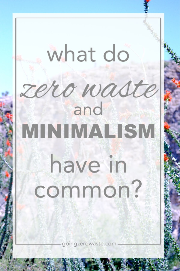 What Do Zero Waste and Minimalism Have in Common?