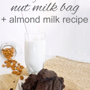 8 Uses for a Nut Milk Bag + Almond Milk Recipe