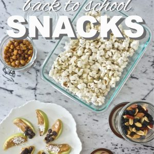 My Top 5: Zero Waste, Back to School Snacks