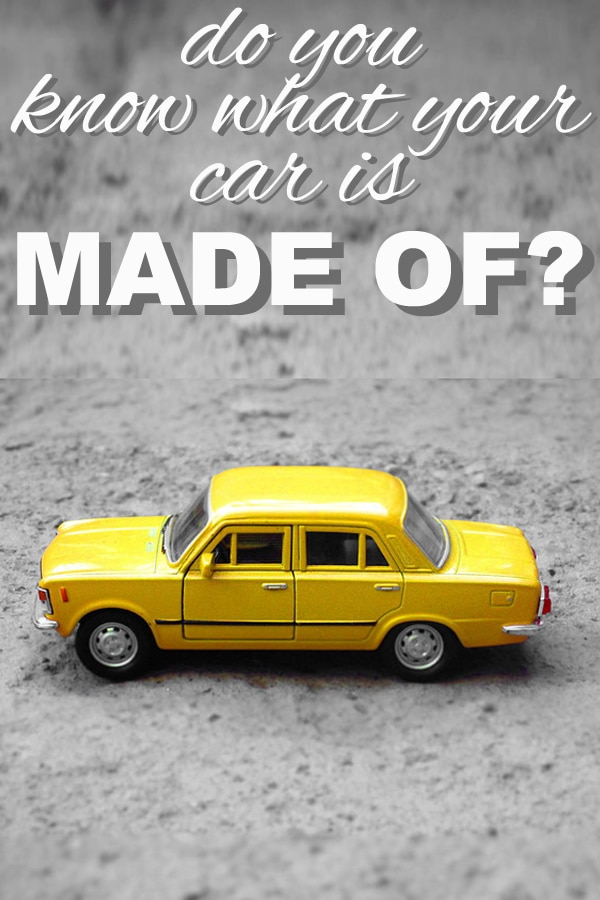 Do You Know What Your Car is Made of?