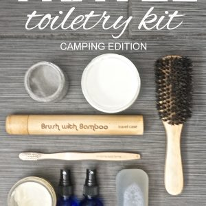 Zero Waste Travel: Toiletry Kit Camping Edition