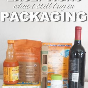 Zero Waste Exceptions: What I Still Buy in Packaging