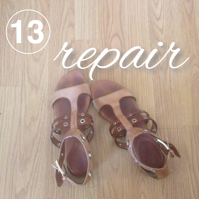 Repair your belongins, fix your shoes