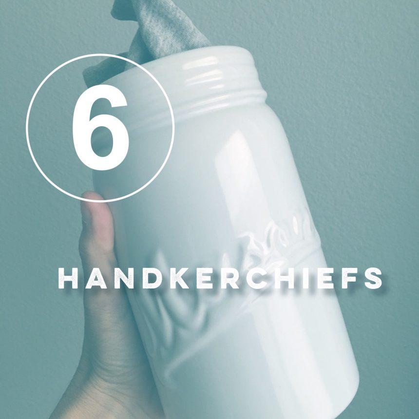 Zero Waste Challenge Day 6: Handkerchiefs