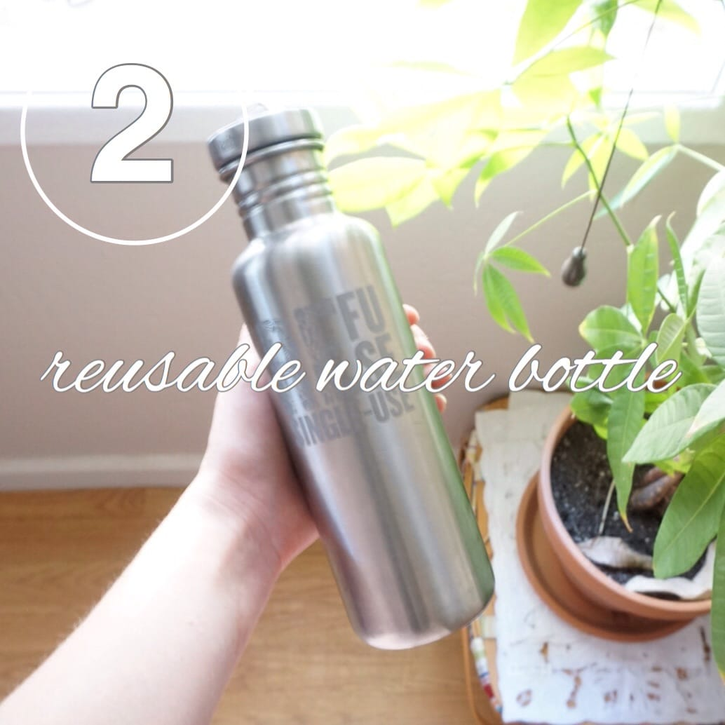 Choose a resuable water bottle