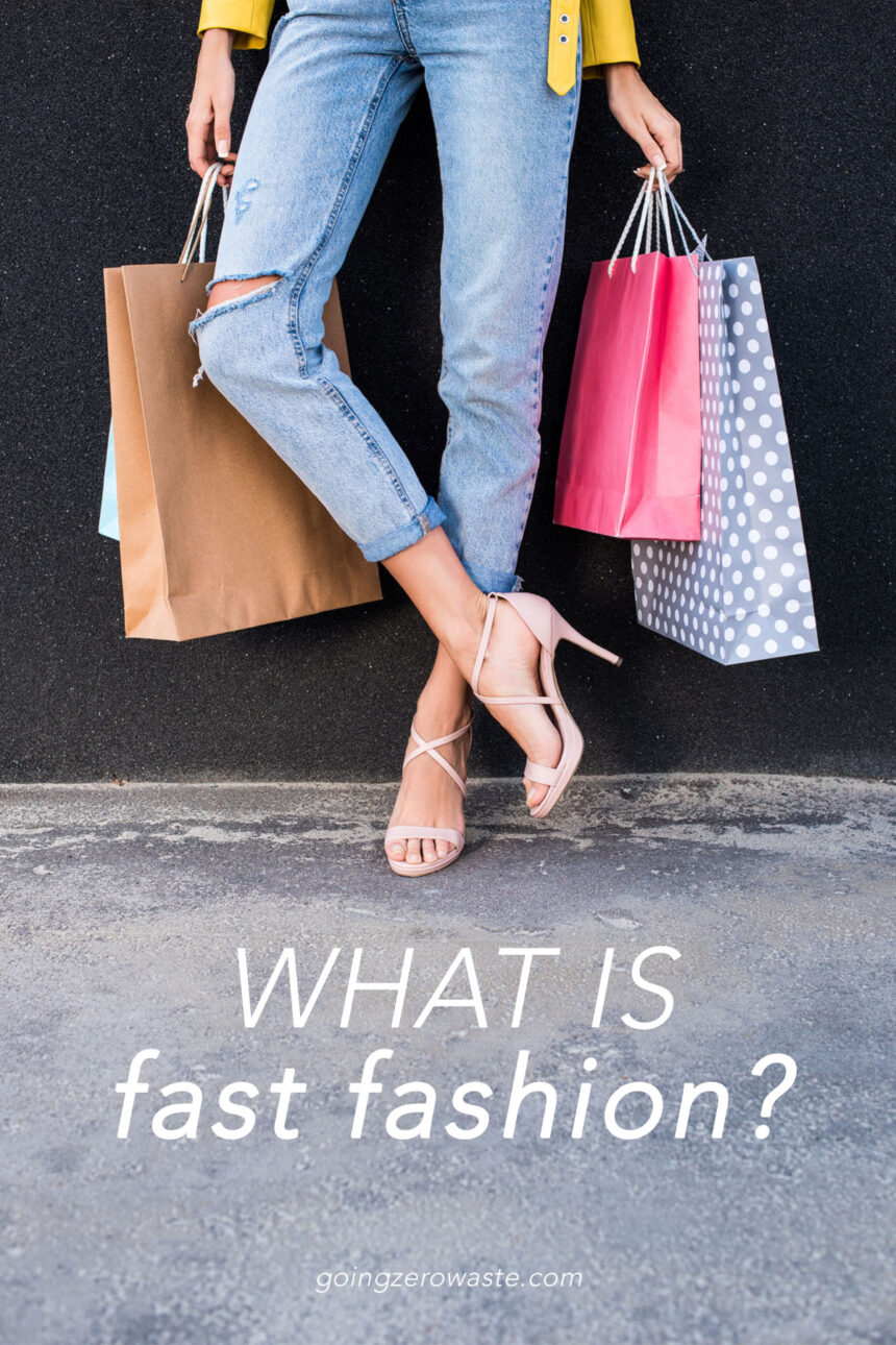 What is Fast Fashion?