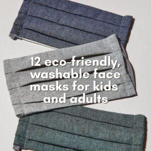 12 Eco-Friendly, Organic and Reusable Face Masks