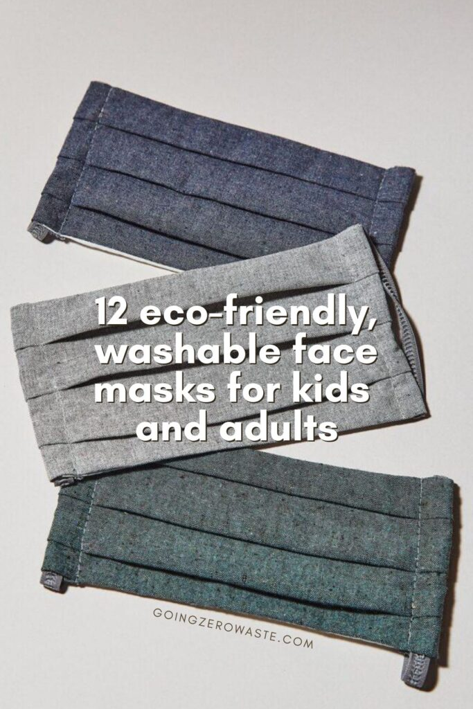 12 eco-friendly and washable face masks for kids and adults from www.goingzerowaste.com #zerowaste #gogreen #sustainability #ecofriendly #facemasks #sustainablefashion