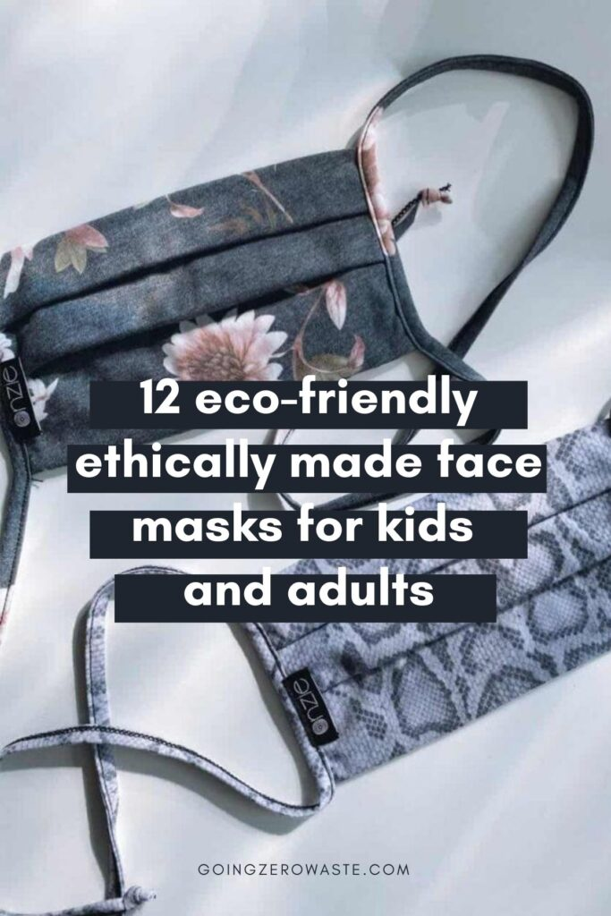12 eco-friendly and ethically made face masks for kids and adults from www.goingzerowaste.com #zerowaste #gogreen #sustainability #ecofriendly #facemasks #sustainablefashion