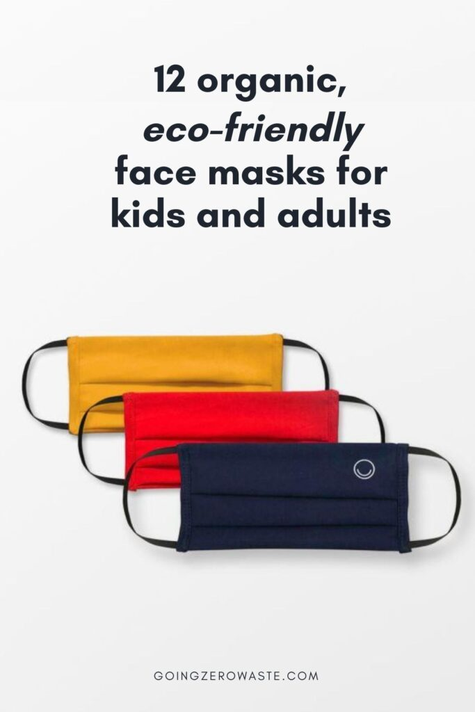 12 organic, eco-friendly face masks for kids and adults from www.goingzerowaste.com #zerowaste #gogreen #sustainability #ecofriendly #facemasks #sustainablefashion