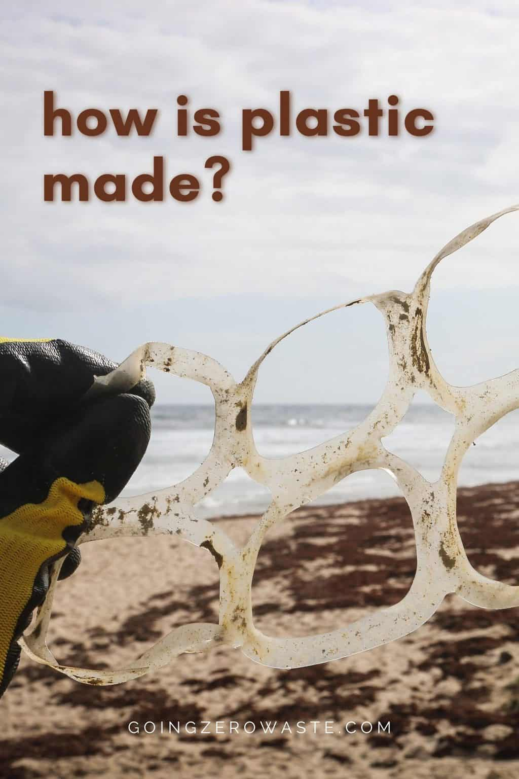 How is Plastic Made?