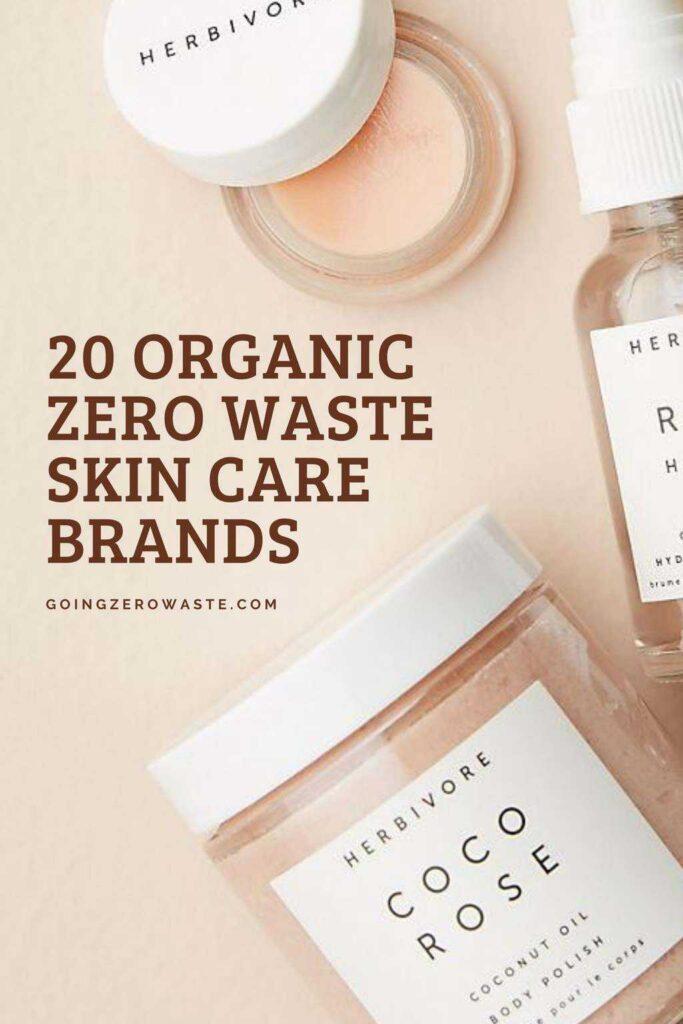 20 organic, sustainable and zero waste skin care brands from goingzerowaste.com #zerowaste #skincare #ecofriendly #green #sustainable #eco #plasticfree #organic #greenbeauty