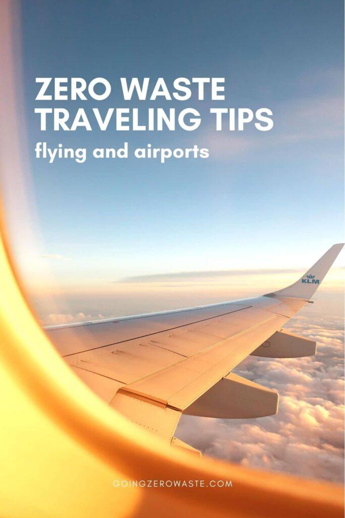 Zero waste traveling tips, flying and airports from www.goingzerowaste.com #flying #travel #zerowaste #ecofriendly #gogreen #sustainable
