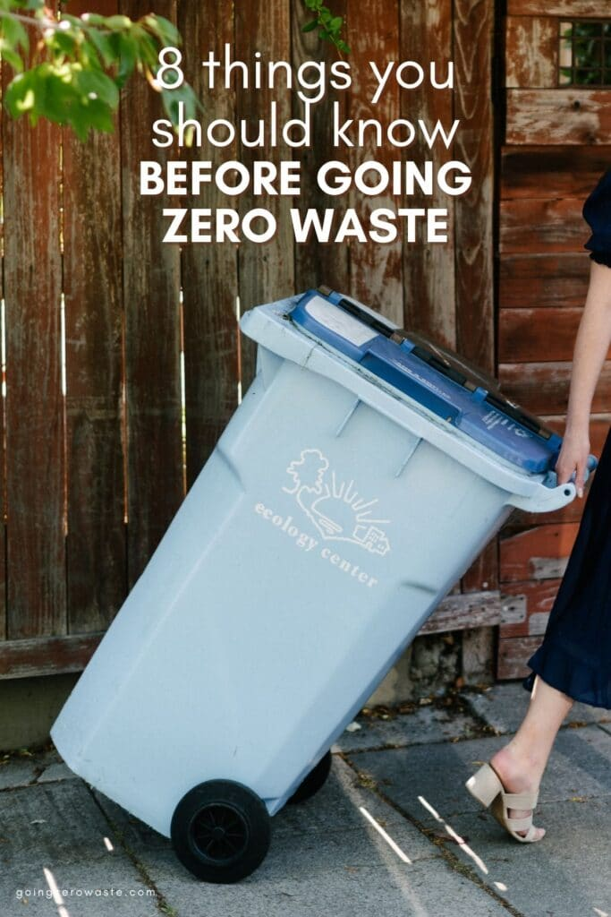 8 Things You Should Know BEFORE Going Zero Waste or starting an eco-friendly lifestyle from www.goingzerowaste.com